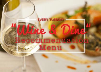 Tuesday's: Wine & Dine